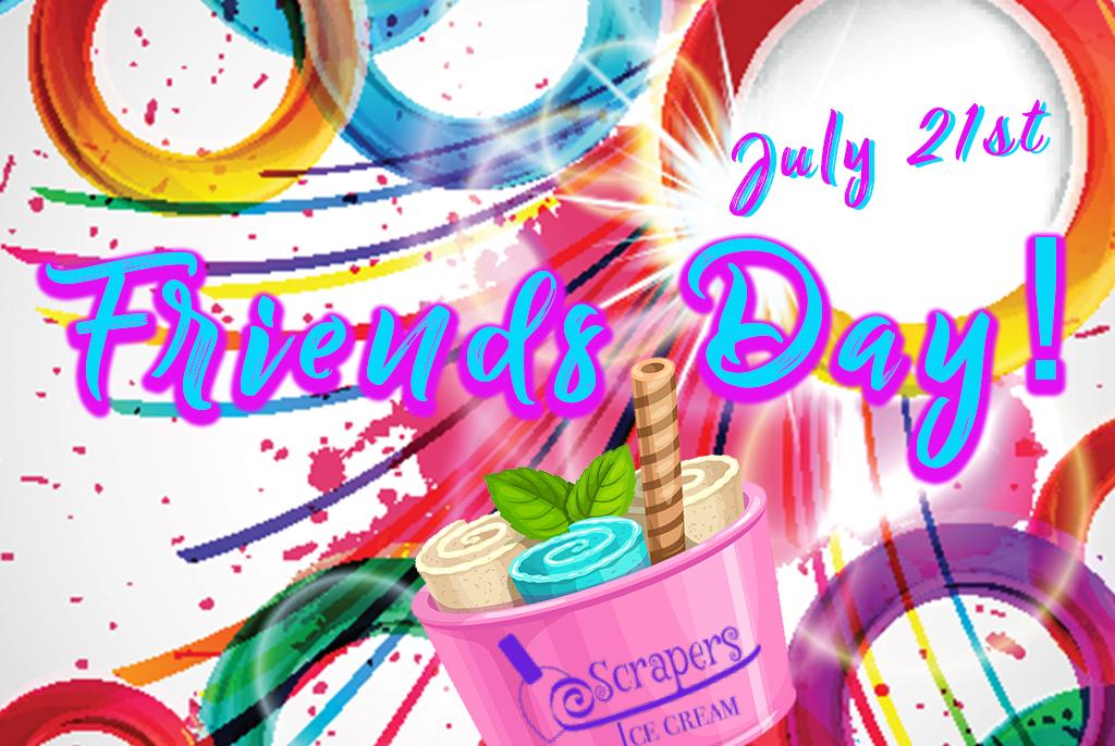 Friends Day! July 21st 11:00 AM